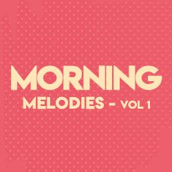 Morning Melodies - Vol 1 songs