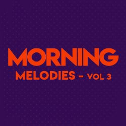 Morning Melodies - Vol 3 songs