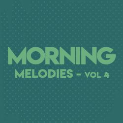 Morning Melodies - Vol 4 songs