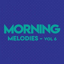 Morning Melodies - Vol 6 songs