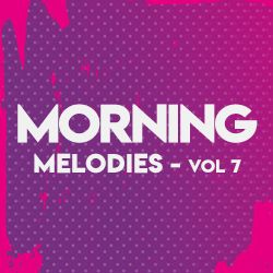 Morning Melodies - Vol 7 songs