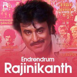 Endrendrum Rajinikanth songs