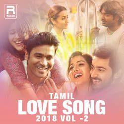 Tamil Love Songs 2018 - Vol 2 songs