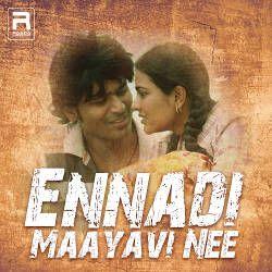 Ennadi Maayavi Nee songs
