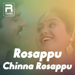Rosappu Chinna Rosappu songs