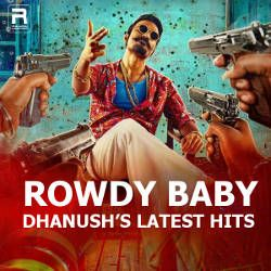 Rowdy Baby - Dhanushs Latest Hits songs
