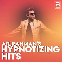 AR. Rahman's Hypnotizing Hits songs