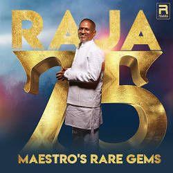 Raaja 75 - Maestro's Rare Gems songs