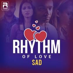 Rhythm of Love - Sad songs