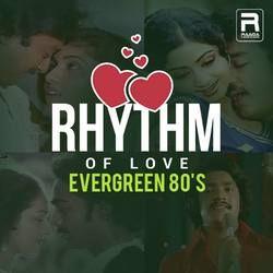 Rhythm of Love - Evergreen 80s songs