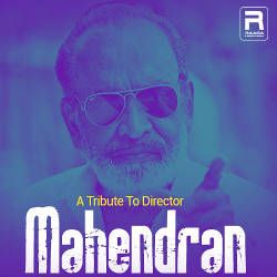 A Tribute To Director Mahendran songs
