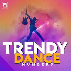 Trendy Dance Numbers songs