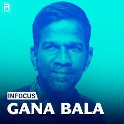 Infocus - Gaana Bala songs