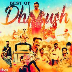 Best Of Dhanush songs