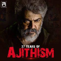 27 Years Of AJITHISM songs