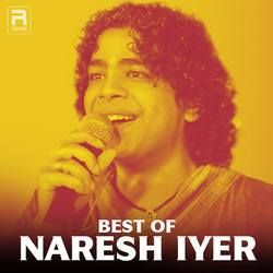 Best Of Naresh Iyer songs