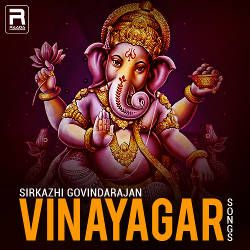 Seerkazhi Govindarajan Vinayagar Songs Songs Download