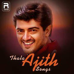 Thala Ajith Songs songs