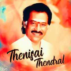 Thenisai Thendral songs