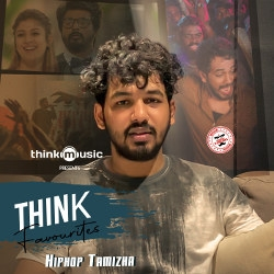 Think Favourites With HipHop Tamizha songs