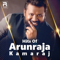 Hits Of Arunraja Kamaraj songs