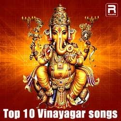 Top 10 Vinayagar songs songs