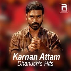 Karnan Attam - Dhanush's Hits songs