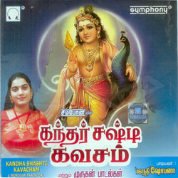 Listen to Vithaara Mayilaeri songs from Kandha Sasti Kavacham
