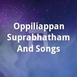 Oppiliappan Suprabhatham And Songs