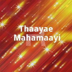 Thaayae Mahamaayi songs