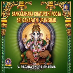 Listen to Sri Ganapathi Atharva Sheersha Upanishad songs from Sankatahara Chaturthi Pooja