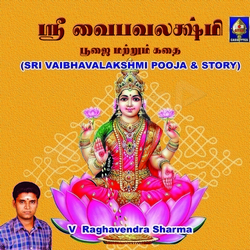 Listen to Sri Vaibhava Lakshmi Archanai songs from Sri Vaibhavalakshmi Pooja And Story