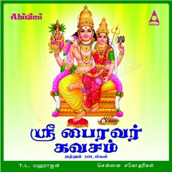Listen to Thendralai Arul songs from Sri Bhairavar Kavasam