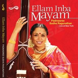 Ellam Inba Mayam - Sudha Raghunathan (Vol 2)