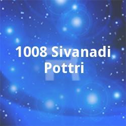 1008 Sivanadi Pottri songs