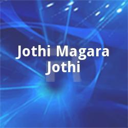 Jothi Magara Jothi