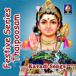 Listen to Vasanamiga Vettri Maravaade songs from Festive Series - Thaipoosam (Kavadi Songs)
