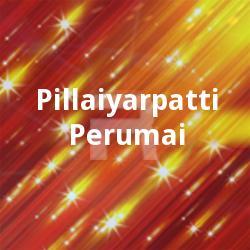 Pillaiyarpatti Perumai songs