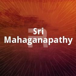 Sri Mahaganapathy songs