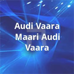 Audi Vaara Maari Audi Vaara songs