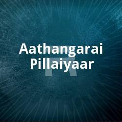 Aathangarai Pillaiyaar songs