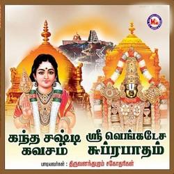 Listen to Kandha Shastikavasam songs from Sri Venkateswara Suprabhatham And Kanda Shastikavasam