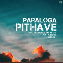 Paraloga Pithave songs
