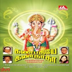 Listen to Ganapathiyin Paadhamae songs from Ganapathiyea Gananatha
