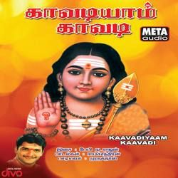 Kaavadiyaam Kaavadi songs