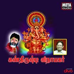 Kan Thirusti Vinayagar songs