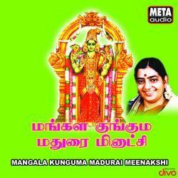 Mangala Kunguma Madurai Meenakshi songs