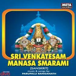Listen to Sri Venkatesam songs from Sri Venkatesam Manasa Smarami