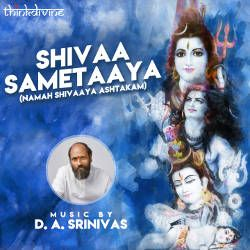 Shivaa Sametaaya (Namah Shivaaya Ashtakam songs