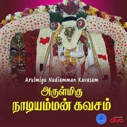 Arulmigu Nadiamman Kavasam songs